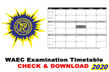 Waec 2020 Time Table: Waec Has Released 2020 Examination Timetable