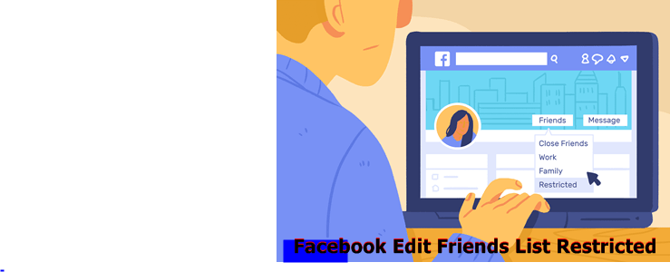 Facebook Edit Friends List Restricted – How to Edit Restricted Friends List