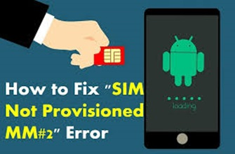 """SIM Not Provisioned for Voice – How to Fix the """"SIM Not Provisioned MM 2"""" Error"""