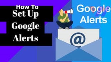 How to Set up Google Alerts | Google News Alerts
