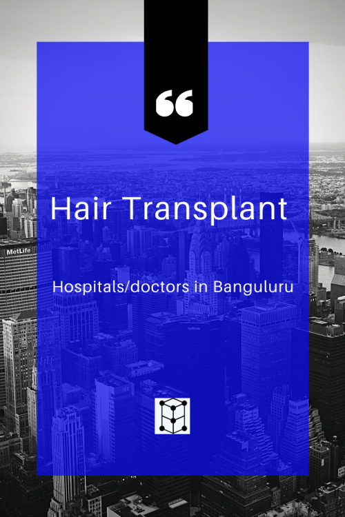 Hair Transplant : Hospitals/doctors in banguluru
