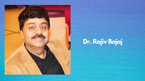 Dr. Rajiv Bajaj
