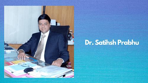Dr. Satihsh Prabhu