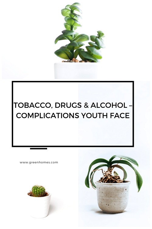 Tobacco, Drugs & Alcohol - Complications Youth Face