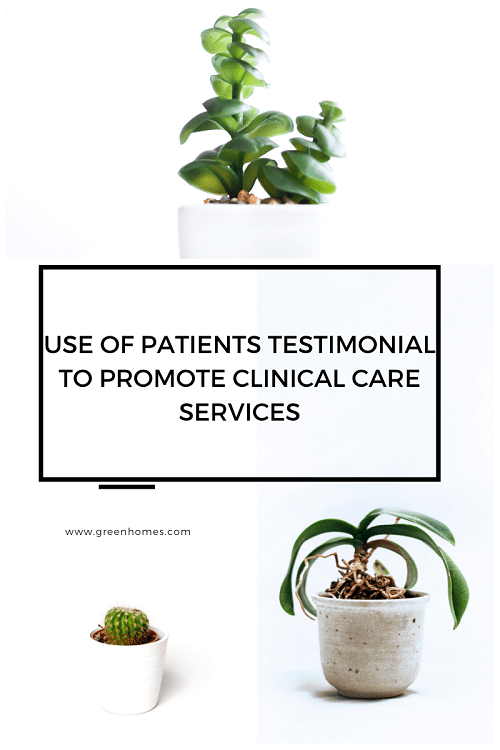 use of patients testimonial to promote clinical care services