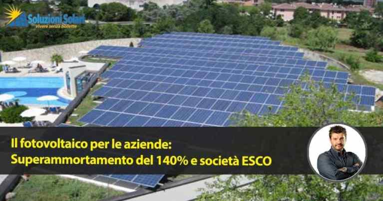 Il fotovoltaico aziendale con una ESCo diventa un'opportunità da non lasciarsi sfuggire