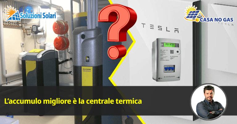 fotovoltaico con accumulo meglio centrale termica