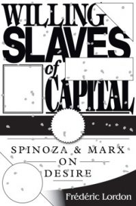 Willing-Slaves-of_capital_Spinoza_Hegel_Marx_Communism_Fredric_Lordon_Books