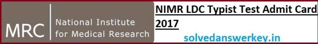 NIMR LDC Typist Test Admit Card 2017 PDF