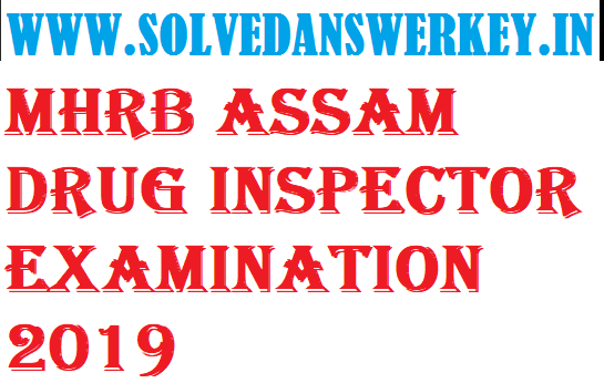 MHRB Assam Drug Inspector Examination 2019