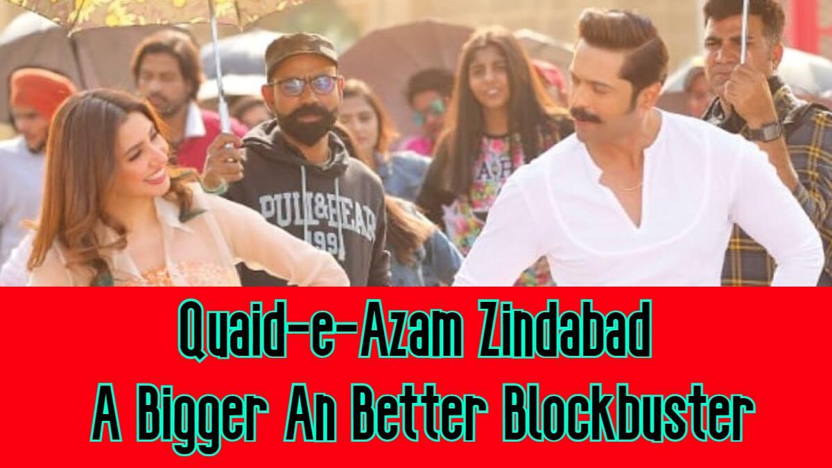 Quaid-e-Azam Zindabad A Bigger An Better BlockbusterQuaid-e-Azam Zindabad A Bigger An Better Blockbuster