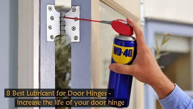 8 best lubricant for door hinges 2021