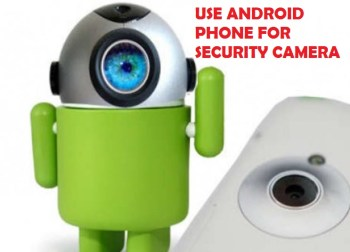 Use Android phone for security camera