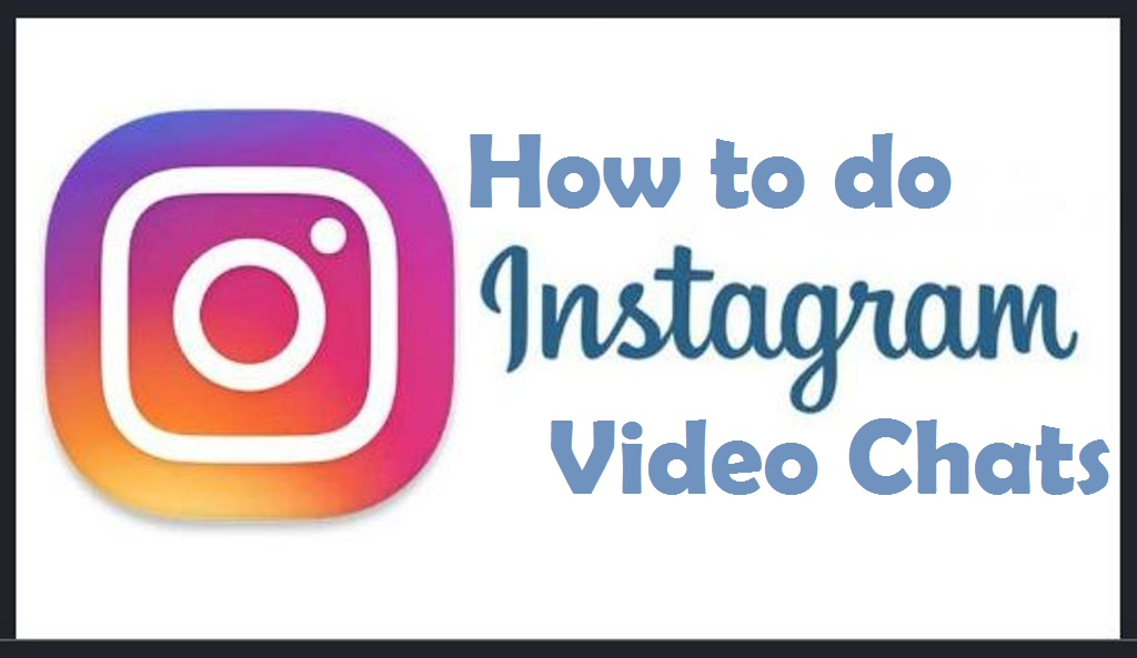 How To Do Instagram Video Chat On Windows