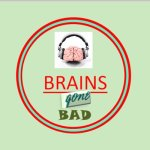 Brains Gone Bad – A Podcast For The Walking Dead