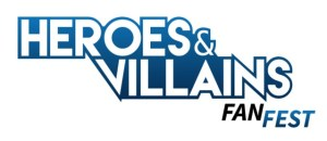 Heroes and Villains Fan Fest