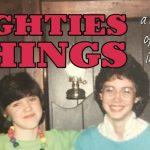 'Stranger Things': Eighties Things podcast celebrating 80's nostalgia