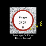"""LISTEN LIVE: Page 22 Podcast """"Best 1990's TV Shows to Binge Watch Today!"""""""
