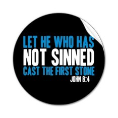 let_he_who_has_not_sinned_cast_the_first_stone_sticker-p217799864301839020qjcl_400