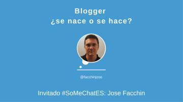 Blogger, ¿se nace o se hace? #SoMeChatES