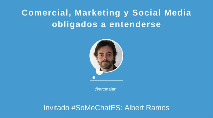 Comercial y Marketing #somechates con Albert Ramos
