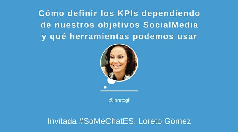 Cómo definir un KPI Twitter chat Loreto Gómez