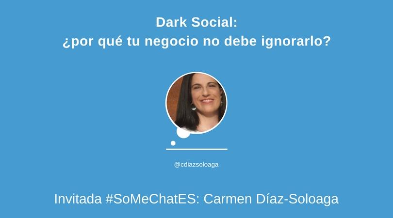 Dark Social Twitter chat Carmen Díaz-Soloaga