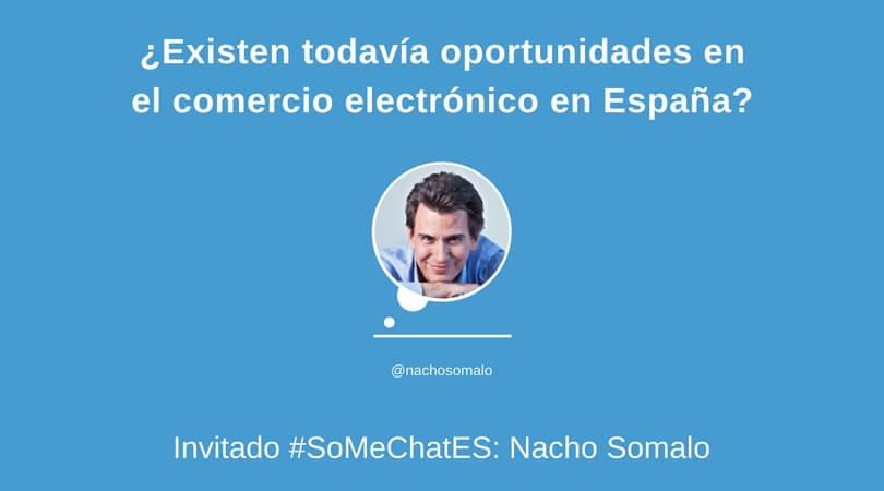 Evolución comercio electrónico en España Twitter chat Nacho Somalo