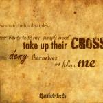 Take up Your Cross Matt 16:24