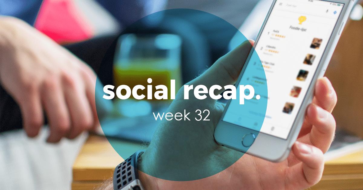 The Social Recap; week 32