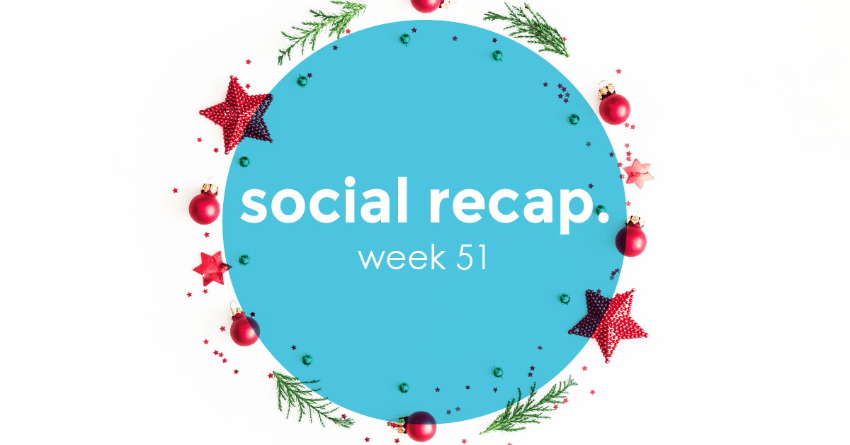 The Social Recap; week 51