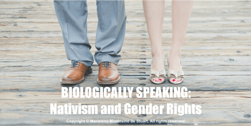 BIOLOGICALLY SPEAKING: Nativism and Gender Rights