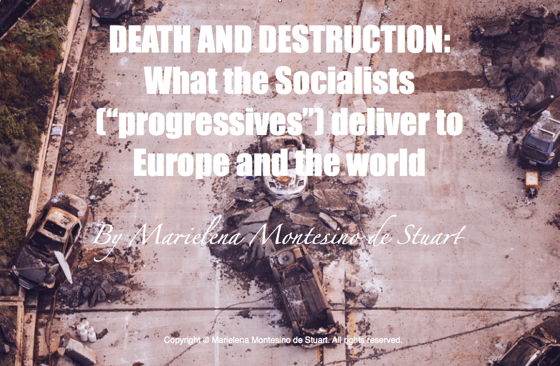 "DEATH AND DESTRUCTION: What the Socialists (""progressives"") deliver to Europe and the world"