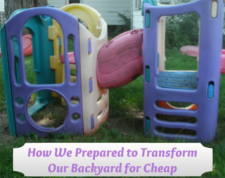 How we Transformed our Backyard for Cheap