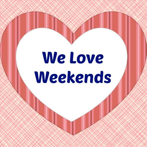 we love weekends linky party