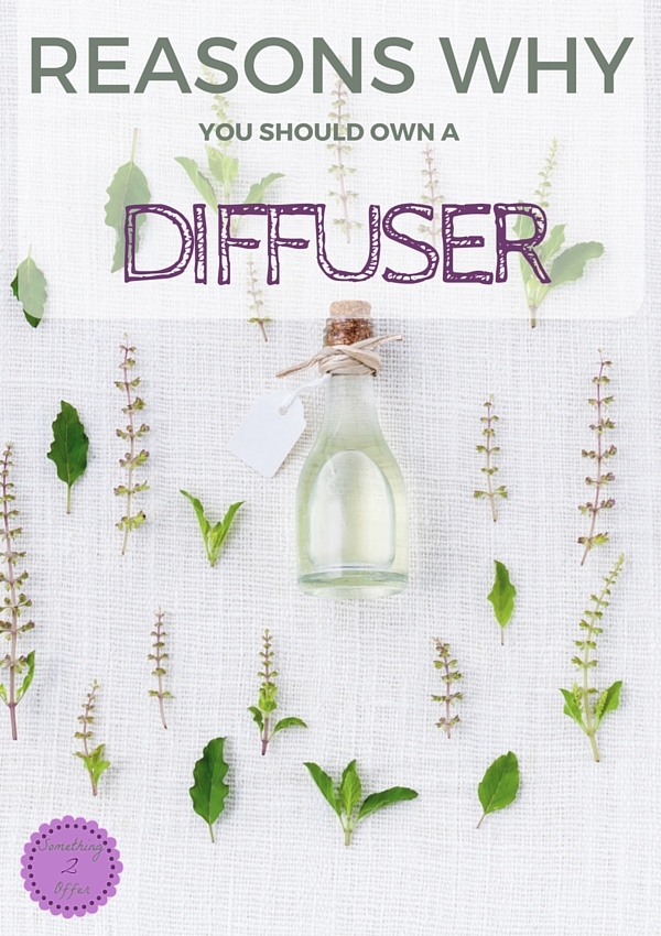 Reasons Why You Should Own A Diffuser- Something 2 Offer