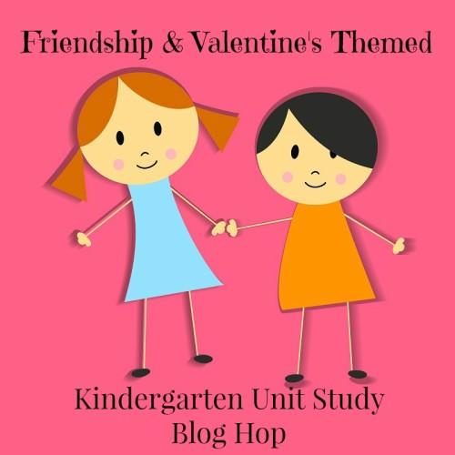 Friendship Valentines Kindergarten Unit study blog hop