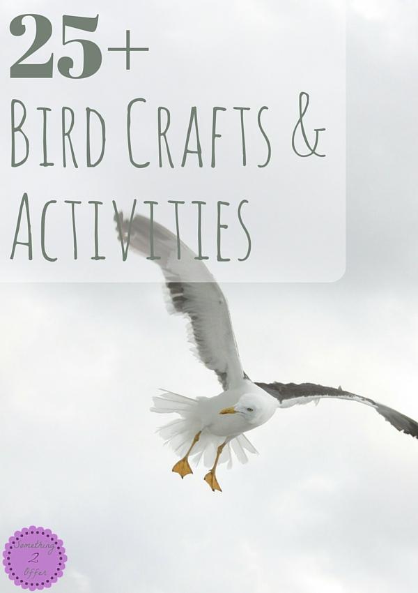 25+ Bird Crafts & Activites