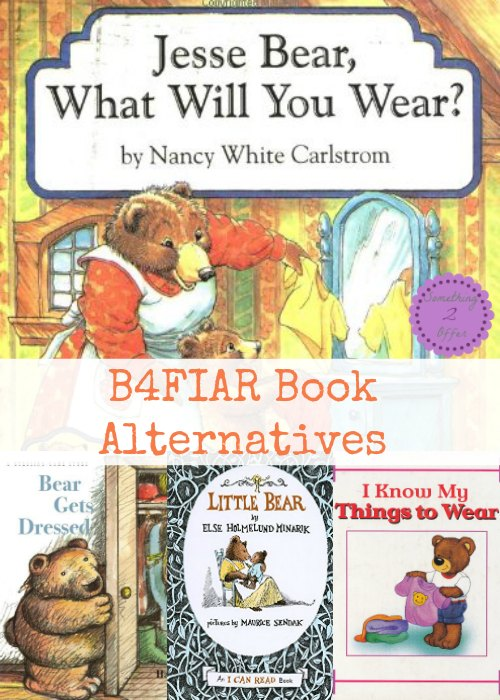 B4FIAR Book Alternatives: Jesse Bear, What Will You Wear?