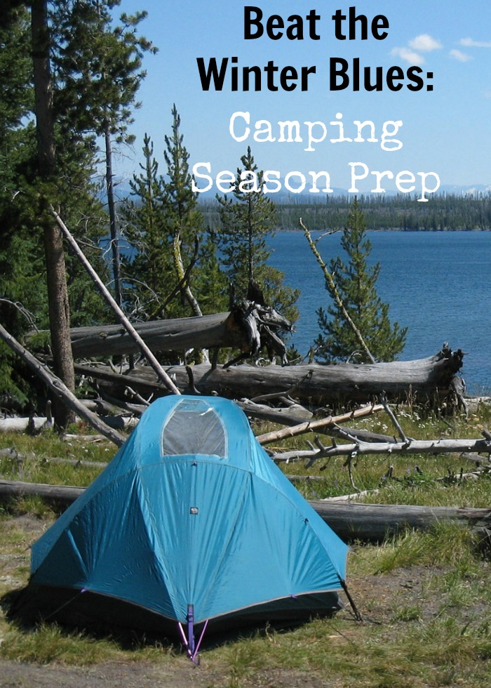 Beat the Winter Blues: Camping Season Prep