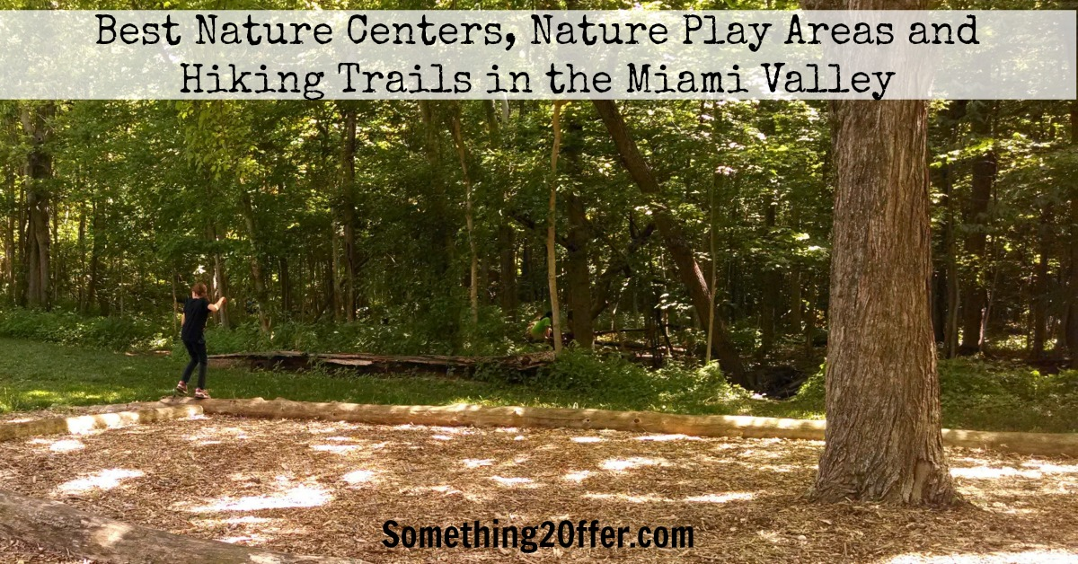 Best Nature Centers, Nature Play Areas and Hiking Trails in the Miami Valley
