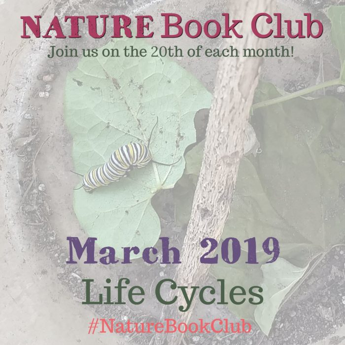 MARCH 2019 Life Cycles Nature Book Club