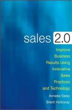 Sales 2.0 by Anneke Seley & Brent Holloway