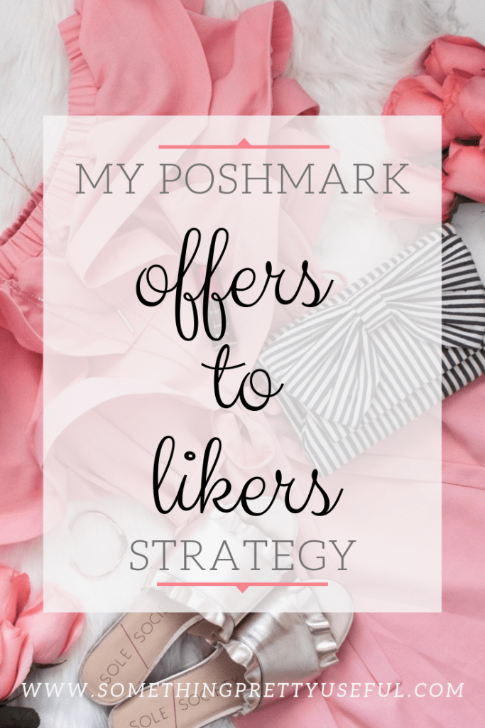 POSHMARK TIPS, RESELLER TIPS, SELL YOUR CLOTHING, OFFERS TO LIKERS