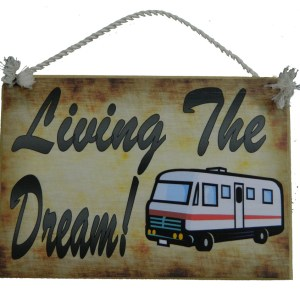 Country Printed Quality Wooden Sign LIVING DREAM MOTORHOME Funny Inspiring Plaque