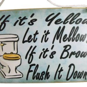 Country Printed Quality Wooden Sign TOILET IF IT IS YELLOW MELLOW Funny Plaque New