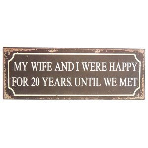 French Country Wall Art Tin Sign WIFE AND I HAPPY MARRIAGE New