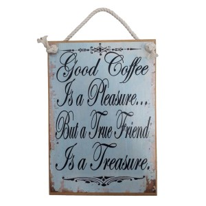 Country Printed Quality Wooden Sign Good Coffee Is A Treasure Plaque