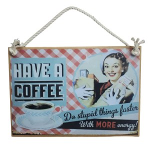Country Printed Quality Wooden Sign Have A Coffee Stupid New Plaque