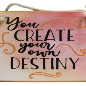 Country Printed Quality Wooden Sign CREATE YOUR OWN DESTINY Plaque New